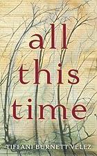 All This Time by Tiffani Burnett-Velez