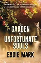 The Garden of Unfortunate Souls by Eddie…