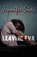 Leaving Eva (The Eva Series) (Volume 1) by…