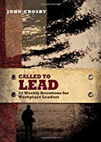 Called to Lead: 52 Weekly Devotions for…