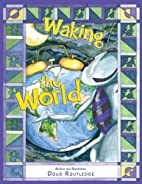 Waking the World by Doug Routledge