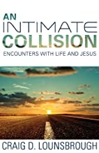 An Intimate Collision: Encounters With Life…