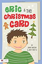 Eric and the Christmas Card by Jenny Matzke…