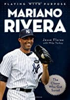 Playing with Purpose: Mariano Rivera: The…
