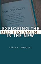 Exploring the Old Testament in the New: by…