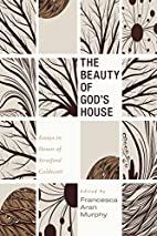 The Beauty of God's House: Essays in…