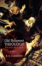 Old Testament theology : a fresh approach by…