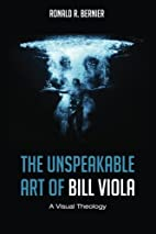 The Unspeakable Art of Bill Viola: A Visual…