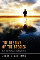 The Destiny of the Species: Man and the…
