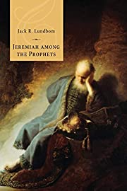 Jeremiah among the Prophets: by Jack R.…