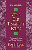 Zuck, Roy B.: Vital Old Testament Issues: Examining Textual and Topical Questions (Vital Issues)