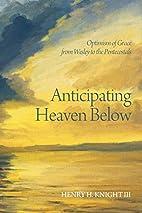 Anticipating Heaven Below: Optimism of Grace…