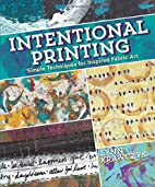 Intentional Printing: Simple Techniques for…