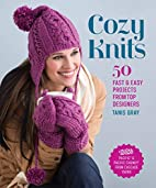Cozy Knits: 50 Fast & Easy Projects from Top…