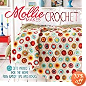 Mollie Makes Crochet: 20+ Cute Projects for the Home Plus Handy Tips and Tricks