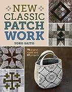 New Classic Patchwork: 78 Original Motifs &…