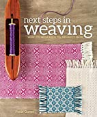 Next Steps In Weaving: What You Never Knew…