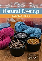Natural Dyeing by Dagmar Klos