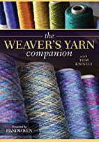 The Weaver's Yarn Companion by Tom Knisely