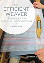 The Efficient Weaver by Laura Fry
