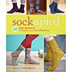 Sockupied: 20 Knit Projects to Satisfy Your…