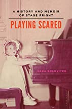 Playing Scared: A History and Memoir of…