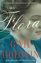 Flora: A Novel by Gail Godwin