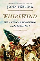 Whirlwind: The American Revolution and the…