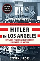Hitler in Los Angeles: How Jews Foiled Nazi…