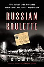 Russian Roulette: How British Spies Thwarted…
