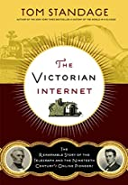 The Victorian Internet: The Remarkable Story…