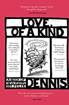 Love, of a Kind by Felix Dennis