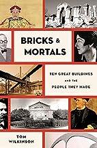 Bricks & mortals: ten great buildings and…