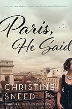 Paris, He Said by Christine Sneed