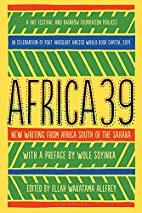 Africa39: New Writing from Africa south of…