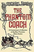 The Phantom Coach: A Connoisseur's…