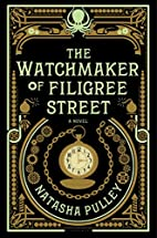 The watchmaker of Filigree Street by Natasha…