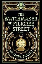The Watchmaker of Filigree Street by Natasha…