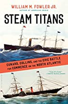 Steam Titans: Cunard, Collins, and the Epic…
