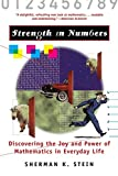Stein, Sherman K.: Strength in Numbers: Discovering the Joy and Power of Mathematics in Everyday Life