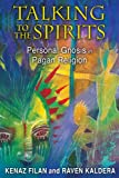 Filan, Kenaz: Talking to the Spirits: Personal Gnosis in Pagan Religion