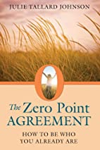 The Zero Point Agreement: How to Be Who You…