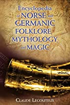 Encyclopedia of Norse and Germanic Folklore,…