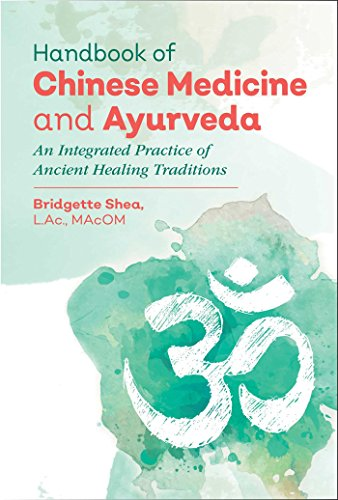handbook-of-chinese-medicine-and-ayurveda-an-integrated-practice-of-ancient-healing-traditions