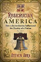 Rosicrucian America: How a Secret Society…