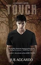 Touch (A Denazen Novel) by Jus Accardo