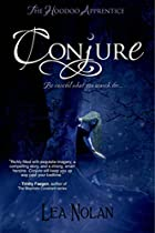 Conjure (The Hoodoo Apprentice) by Lea Nolan