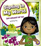 Signing in My World: Sign Language for Kids…