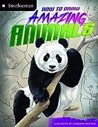 How to Draw Amazing Animals (Smithsonian…
