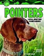 Pointers: Loyal Hunting Companions (Edge…